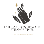 Faith and Resiliency in Strange Times